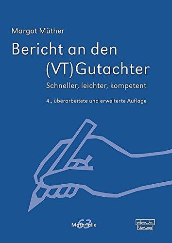 Bericht an den (VT)Gutachter: Schneller, leichter, kompetent (Materialien)