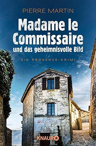 Madame le Commissaire und das geheimnisvolle Bild: Ein Provence-Krimi (Ein Fall für Isabelle Bonet)