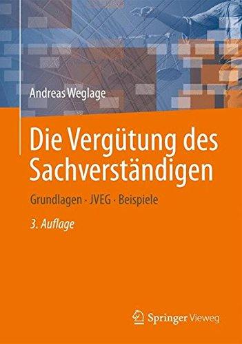 Die Vergütung des Sachverständigen: Grundlagen – JVEG – Beispiele