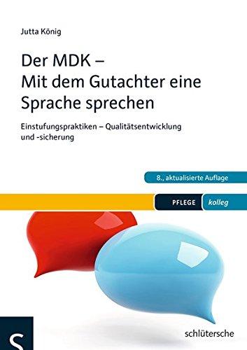 Der MDK - Mit dem Gutachter eine Sprache sprechen: Einstufungspraktiken - Qualitätsentwicklung und -sicherung