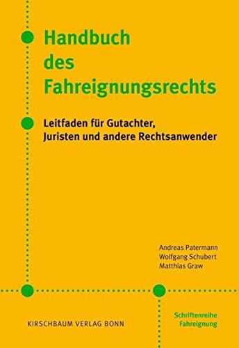 Handbuch des Fahreignungsrechts: Leitfaden für Gutachter, Juristen und andere Rechtsanwender