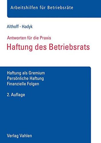 Haftung des Betriebsrats: Haftung als Gremium, Persönliche Haftung, Finanzielle Folgen