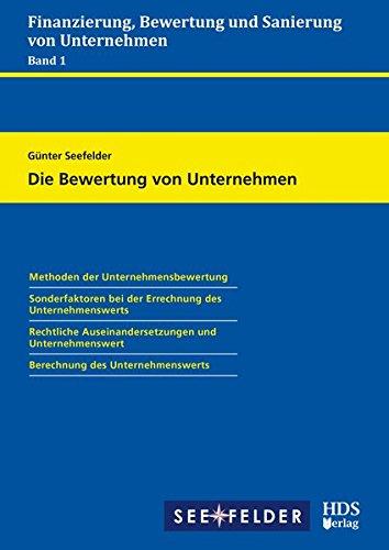 Finanzierung, Bewertung und Sanierung von Unternehmen / Die Bewertung von Unternehmen