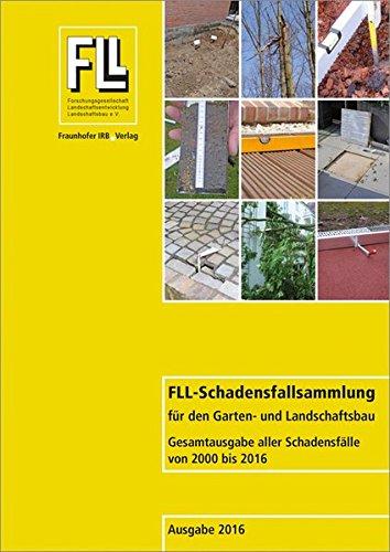 FLL-Schadensfallsammlung für den Garten- und Landschaftsbau: Gesamtausgabe aller Schadensfälle von 2000 bis 2016.