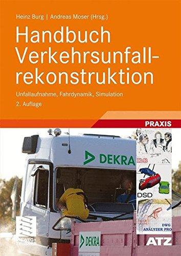 Handbuch Verkehrsunfallrekonstruktion: Unfallaufnahme, Fahrdynamik, Simulation (ATZ/MTZ-Fachbuch)