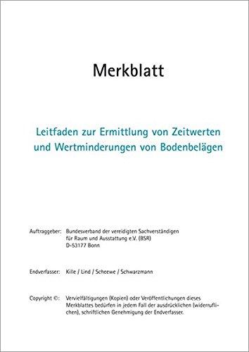 Leitfaden zur Ermittlung von Zeitwerten und Wertminderungen von Bodenbelägen. Merkblatt.