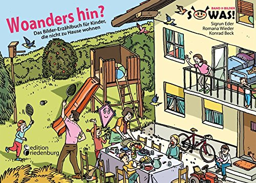 Woanders hin? Das Bilder-Erzählbuch für Kinder, die nicht zu Hause wohnen (SOWAS!)