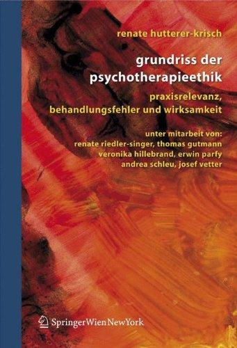 Grundriss der Psychotherapieethik: Praxisrelevanz, Behandlungsfehler und Wirksamkeit