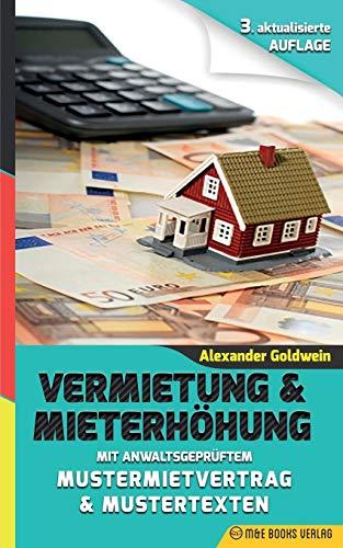 Vermietung & Mieterhöhung – Wegweiser zu Ihrem Erfolg: Mit anwaltsgeprüftem Mustermietvertrag (3. Auflage 2018)