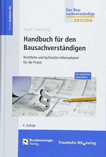 Handbuch für den Bausachverständigen: Rechtliche und technische Informationen für die Praxis (Der Bausachverständige - Edition)