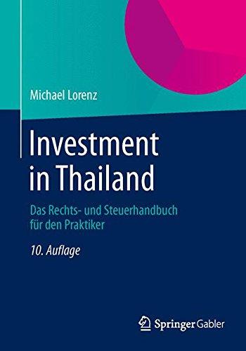 Investment in Thailand: Das Rechts- und Steuerhandbuch für den Praktiker